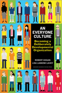 An Everyone Culture: Becoming a Deliberately Developmental Organization BOOK Robert KeganLisa Laskow LaheyMatthew L. MillerAndy Fleming