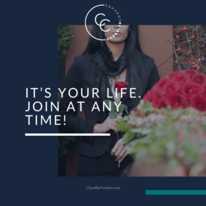 Its Your Life. Join at Any Time! | ChandlerCoaches.com