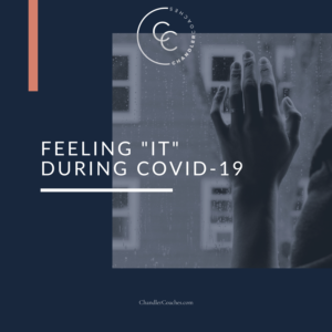 Feeling 'it' during covid19